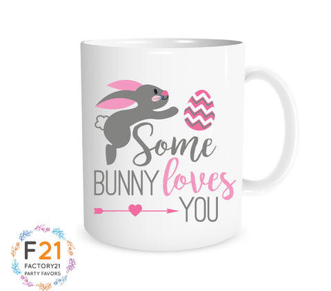 Some bunny loves you- Easter mug