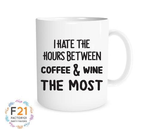 "Funny ""i hate the hours between coffee & wine"" mug"