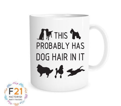 This probably has dog hair in it mug