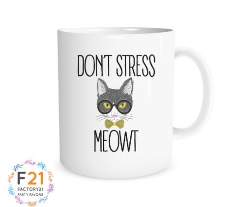 """Don't stress meowt"" mug"
