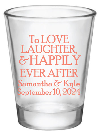 Love, laughter, happily ever after shot glasses