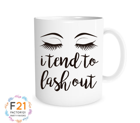 """I tend to lash out"" mug"