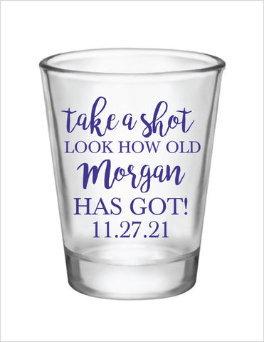 Take a shot- birthday shot glasses