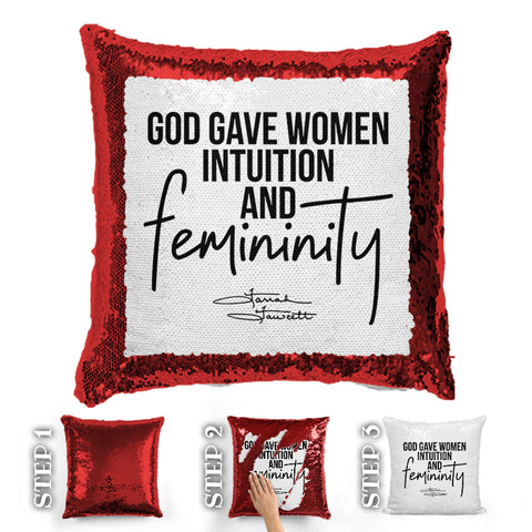 God Gave Women Intuition And Femininity Sequin Pillow