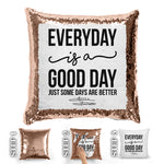 Every Day Is A Good Day Sequin Pillow