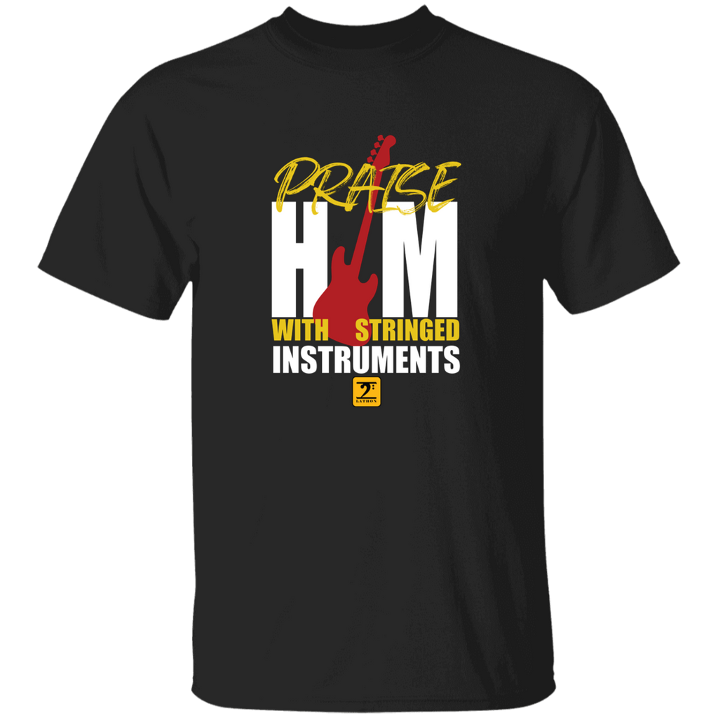 PRAISE HIM ON THE STRINGED INSTRUMENTS T-Shirt