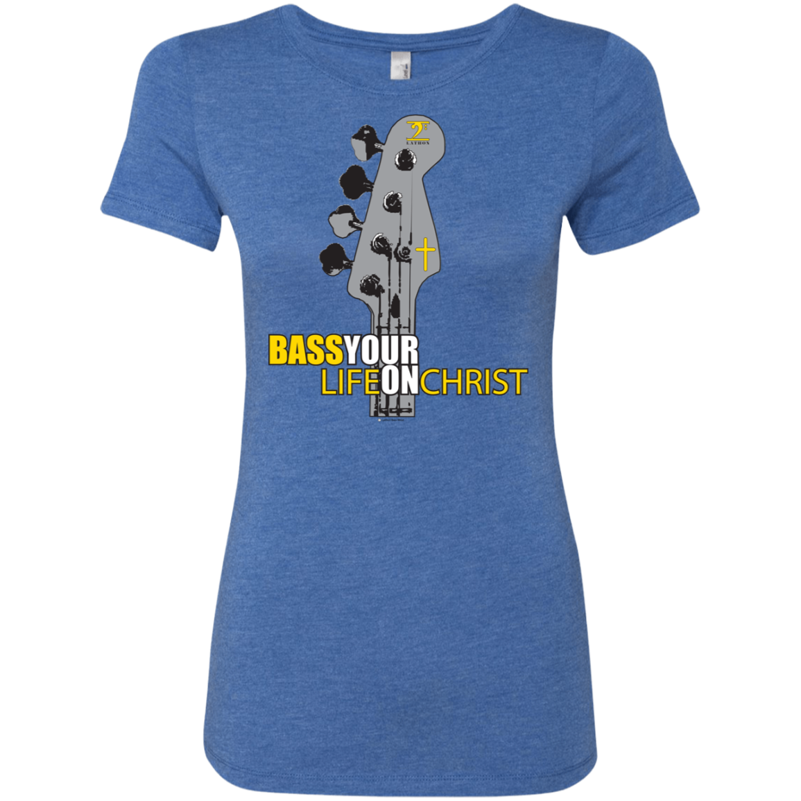 BASS YOUR LIFE ON CHRIST  Ladies' Triblend T-Shirt - Lathon Bass Wear
