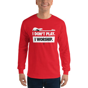 I DON'T PLAY I WORSHIP - IN WHITE- Long Sleeve T-Shirt - Lathon Bass Wear