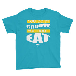 YOU DON'T GROOVE YOU DON'T EAT Youth Short Sleeve T-Shirt - Lathon Bass Wear