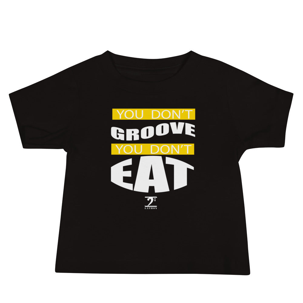 YOU DON'T GROOVE YOU DON'T EAT Baby Jersey Short Sleeve Tee - Lathon Bass Wear