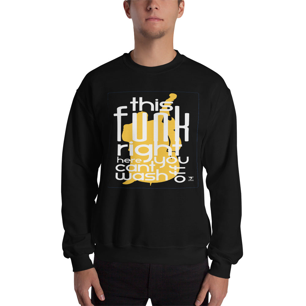 THIS FUNK RIGHT HERE - UPRIGHT Sweatshirt - Lathon Bass Wear