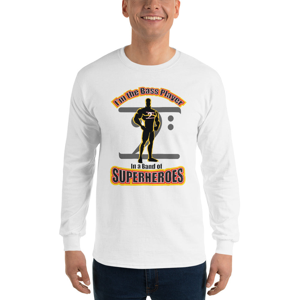 I'M THE BASS PLAYER IN A BAND OF SUPERHEROES Long Sleeve T-Shirt - Lathon Bass Wear