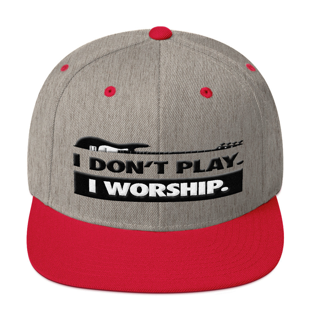 I Don't Play I Worship Snapback Hat