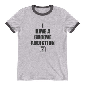 I HAVE A GROOVE ADDICTION Ringer T-Shirt - Lathon Bass Wear