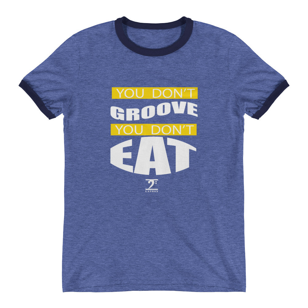 YOU DON'T GROOVE YOU DON'T EAT Ringer T-Shirt - Lathon Bass Wear