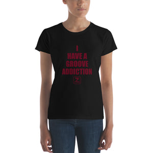 I HAVE A GROOVE ADDICTION - MAROON Women's short sleeve t-shirt - Lathon Bass Wear