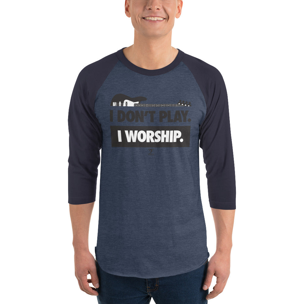 I DON'T PLAY I WORSHIP 3/4 sleeve raglan shirt - Lathon Bass Wear