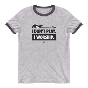 I DON'T PLAY I WORSHIP Ringer T-Shirt - Lathon Bass Wear