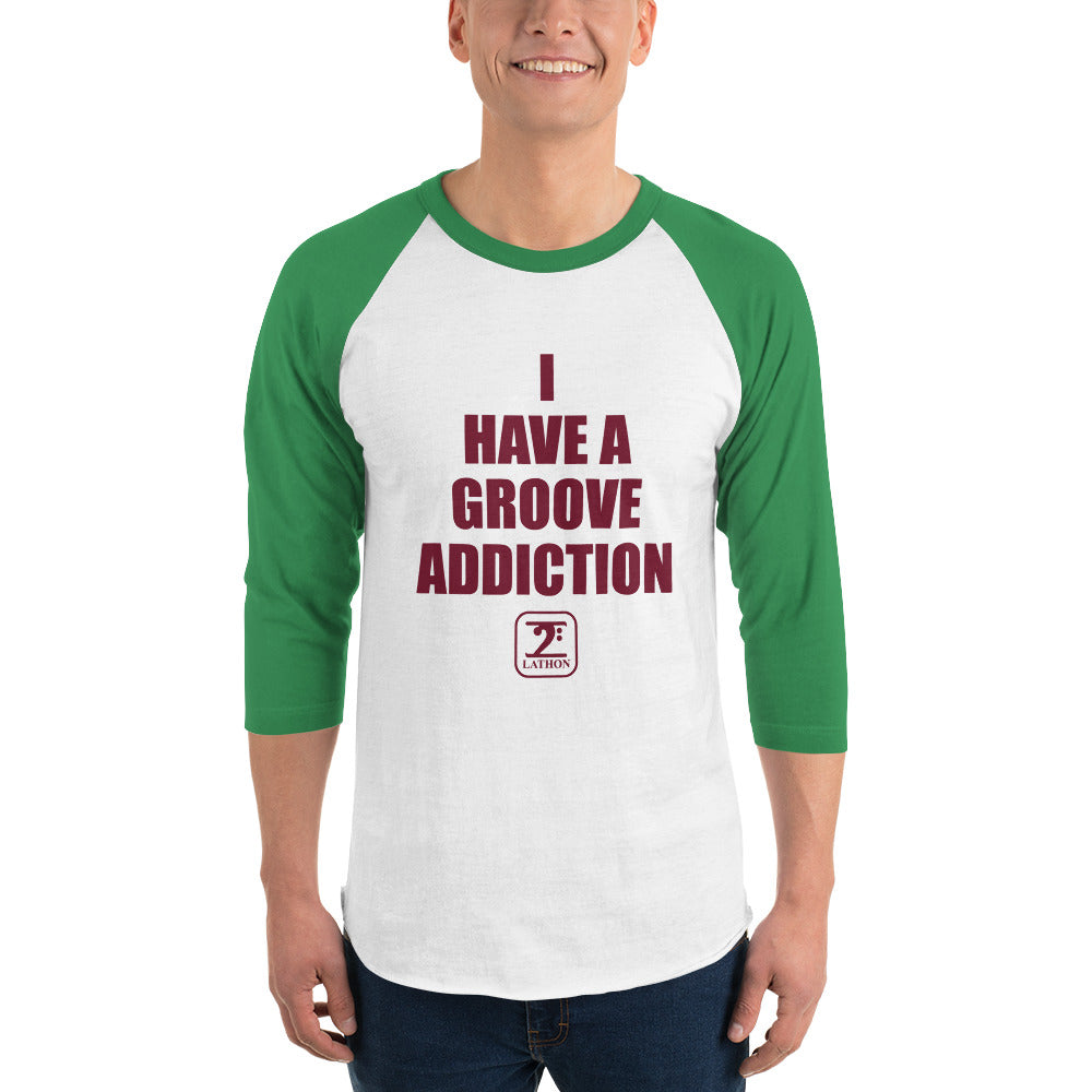 I HAVE GROOVE ADDICTION - MAROON 3/4 sleeve raglan shirt - Lathon Bass Wear