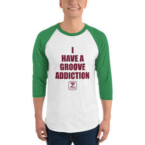 I HAVE A GROOVE ADDICTION - MAROON 3/4 sleeve raglan shirt - Lathon Bass Wear