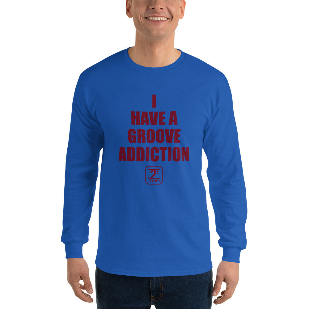 I HAVE GROOVE ADDICTION - MAROON Long Sleeve T-Shirt - Lathon Bass Wear