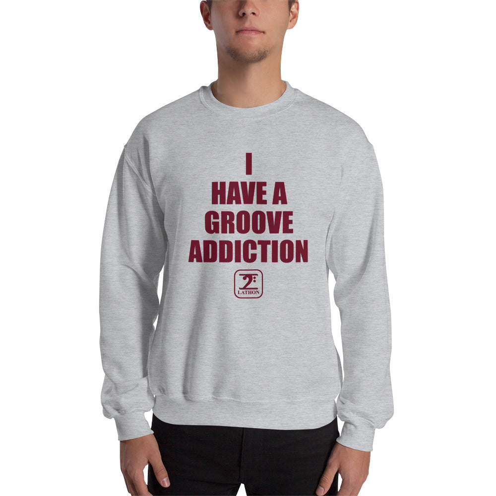 I HAVE GROOVE ADDICTION - MAROON Sweatshirt - Lathon Bass Wear