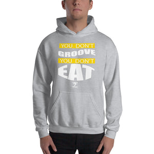 YOU DON'T GROOVE YOU DON'T EAT Hooded - Lathon Bass Wear