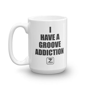 I HAVE A GROOVE ADDICTION Mug - Lathon Bass Wear