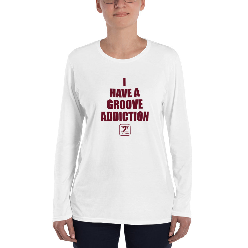 I HAVE A GROOVE ADDICTION - MAROON Ladies' Long Sleeve T-Shirt - Lathon Bass Wear
