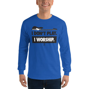 I DON'T PLAY I WORSHIP Long Sleeve T-Shirt - Lathon Bass Wear