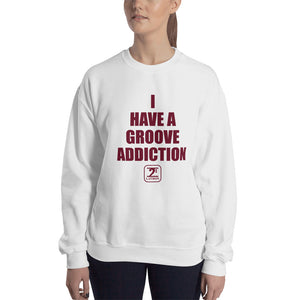 I HAVE A GROOVE ADDICTION - MAROON Sweatshirt - Lathon Bass Wear