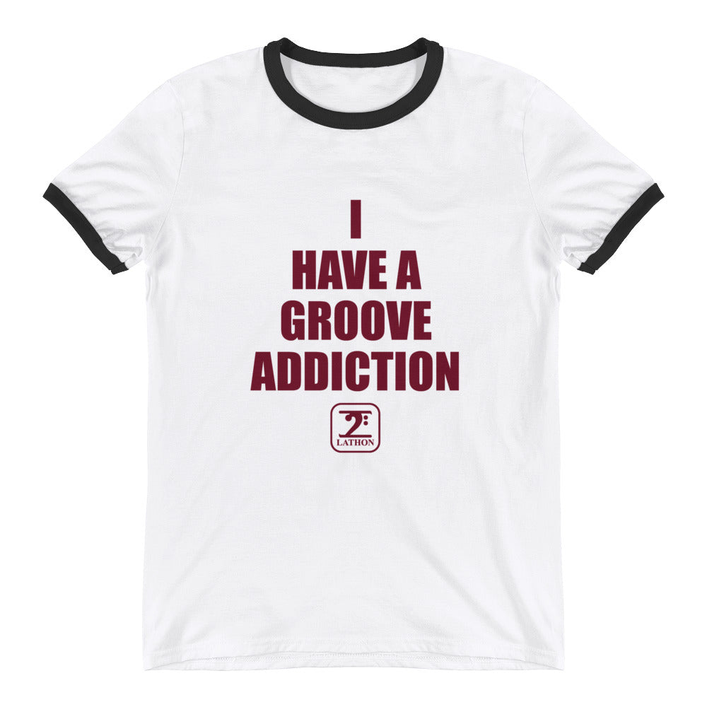 I HAVE A GROOVE ADDICTION - MAROON Ringer T-Shirt - Lathon Bass Wear