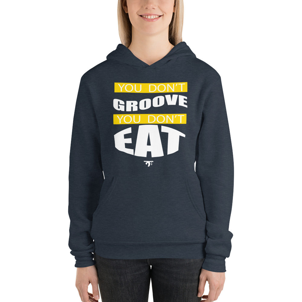YOU DON'T GROOVE YOU DON'T EAT Unisex Hoodie - Lathon Bass Wear