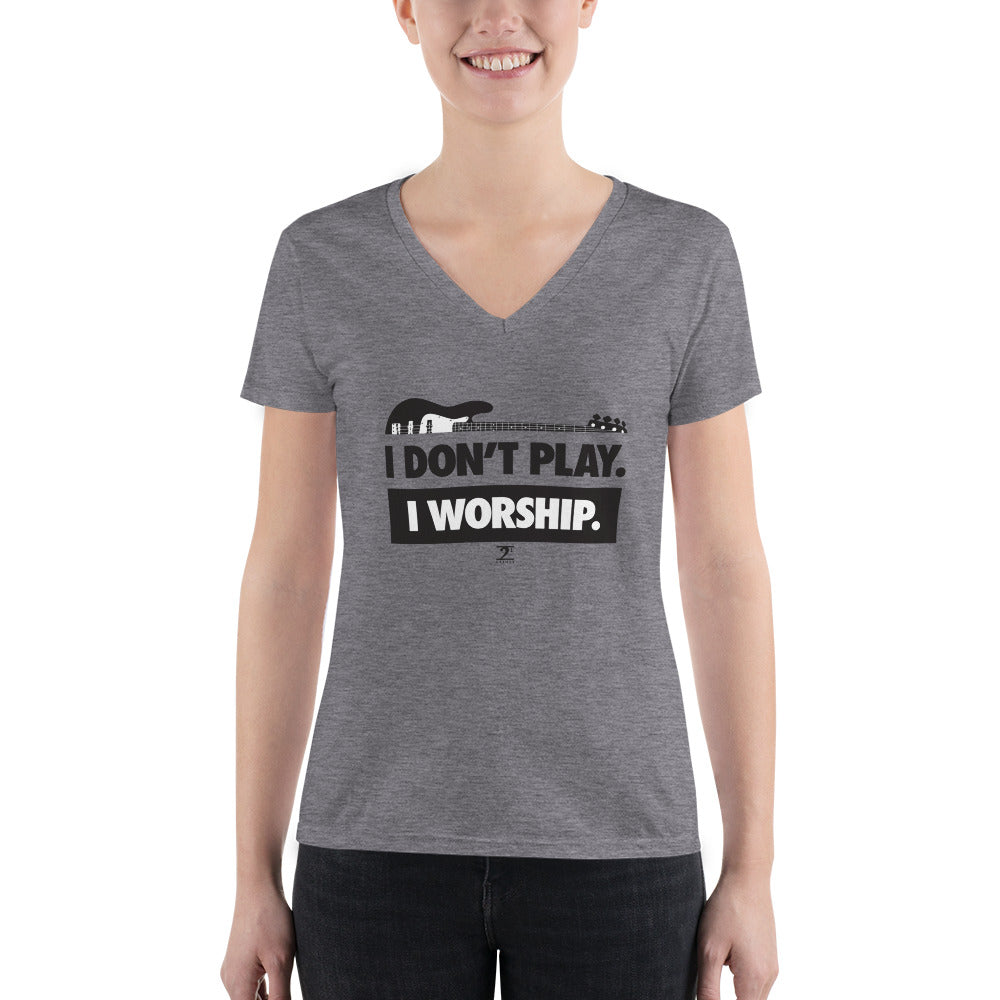 I DON'T PLAY I WORSHIP Women's Fashion Deep V-neck Tee - Lathon Bass Wear