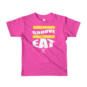 YOU DON'T GROOVE YOU DON'T EAT Short sleeve kids t-shirt - Lathon Bass Wear