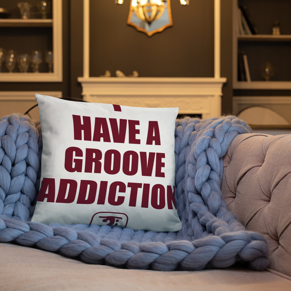 I HAVE A GROOVE ADDICTION - MAROON Basic Pillow - Lathon Bass Wear
