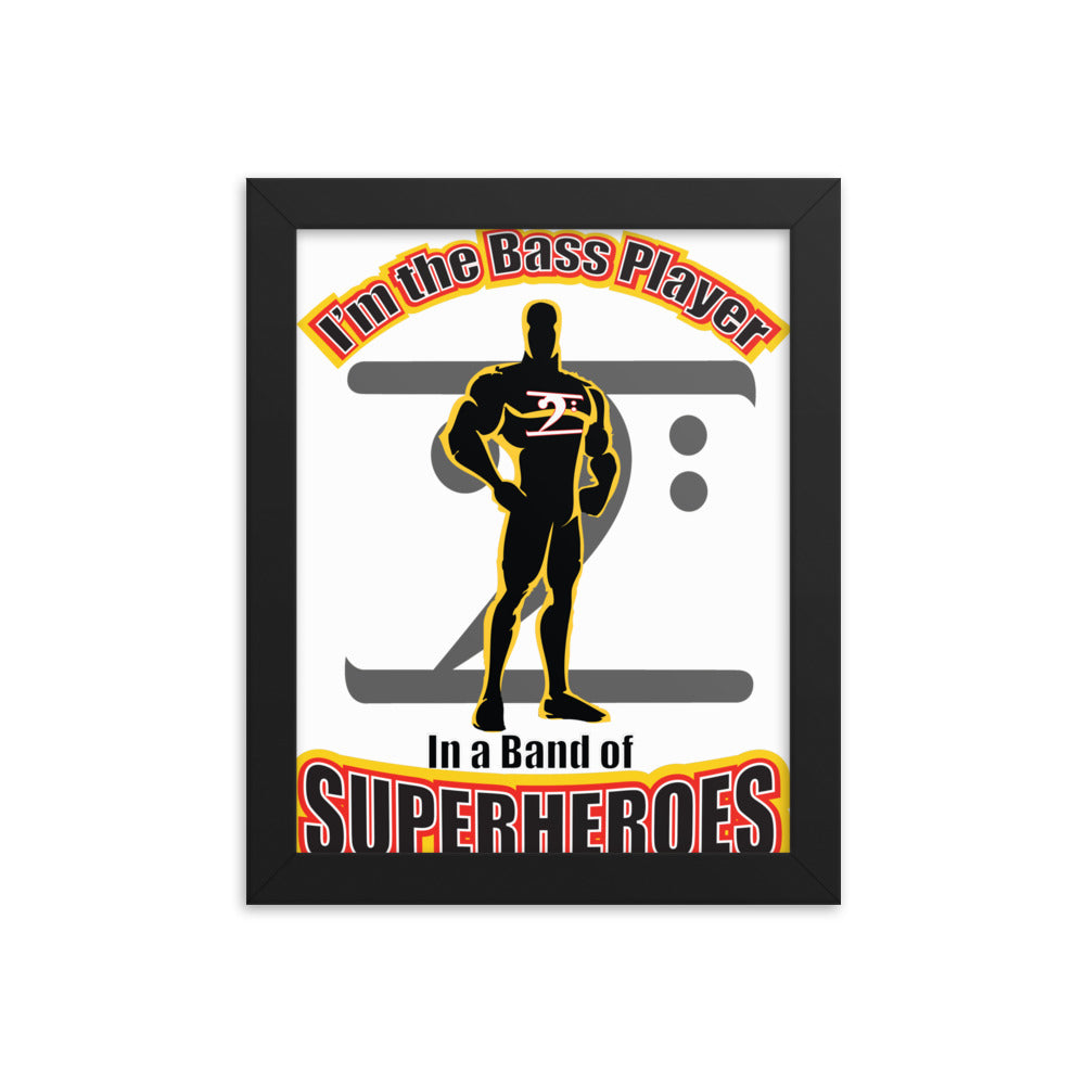 BASS PLAYER IN A BAND OF SUPERHEROES Framed poster - Lathon Bass Wear