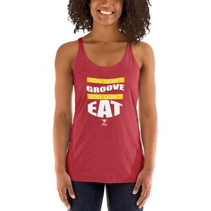 YOU DON'T GROOVE YOU DON'T EAT Women's Racerback Tank - Lathon Bass Wear