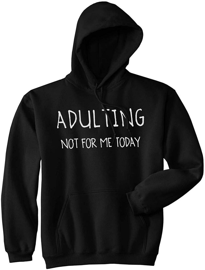 Unisex Adulting is Not for Me Today Hoodie Funny Self Mocking Unisex Sweatshirt
