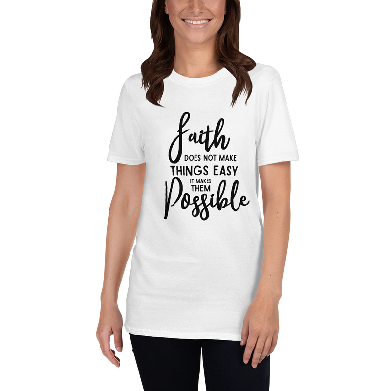 Faith Does Not Make Things Easy Short-Sleeve Unisex T-Shirt