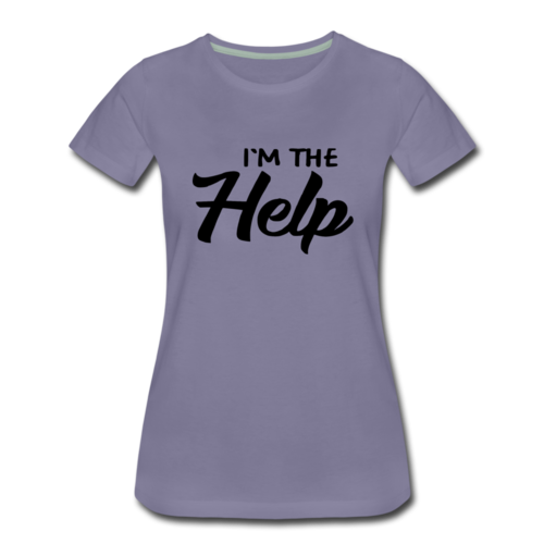 I'm The Help Gift Funny Matching T Shirt