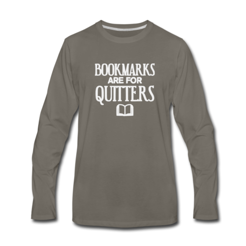 Bookmarks are for Quitters Long Sleeve Shirt