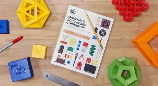 MakerBot Educators Guidebook - DEFINITIVE GUIDE TO 3D PRINTING - Project 3D Printers