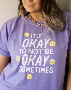 It's Okay To Not Be Okay Sometimes Exclusive Tee