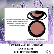 Load image into Gallery viewer, Raw Blush/Eyeshadow All Natural - Organic - Vegan - Gluten Free - Cruelty Free