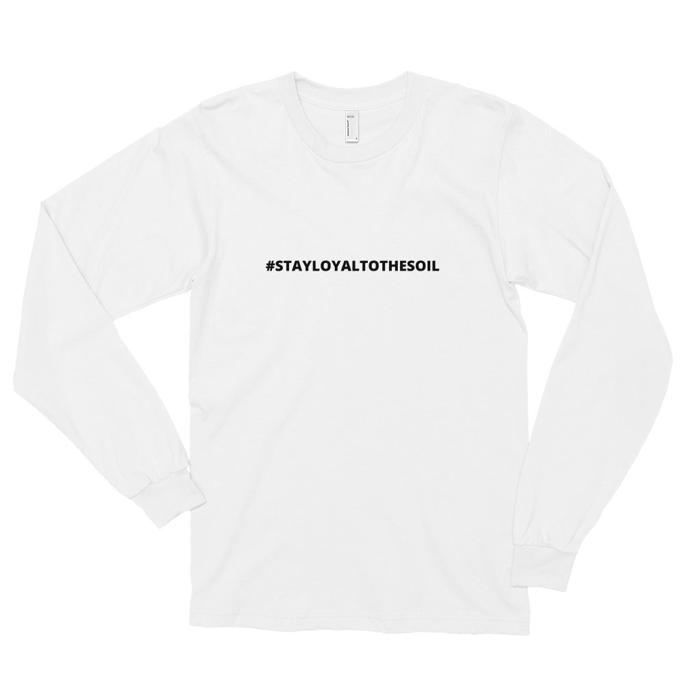 L.T.S STAY LOYAL TO THE SOIL LONG SLEEVE UNISEX T-SHIRT