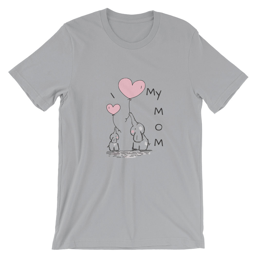 I Love my Mom - Unisex T-Shirt [S - 4XL]