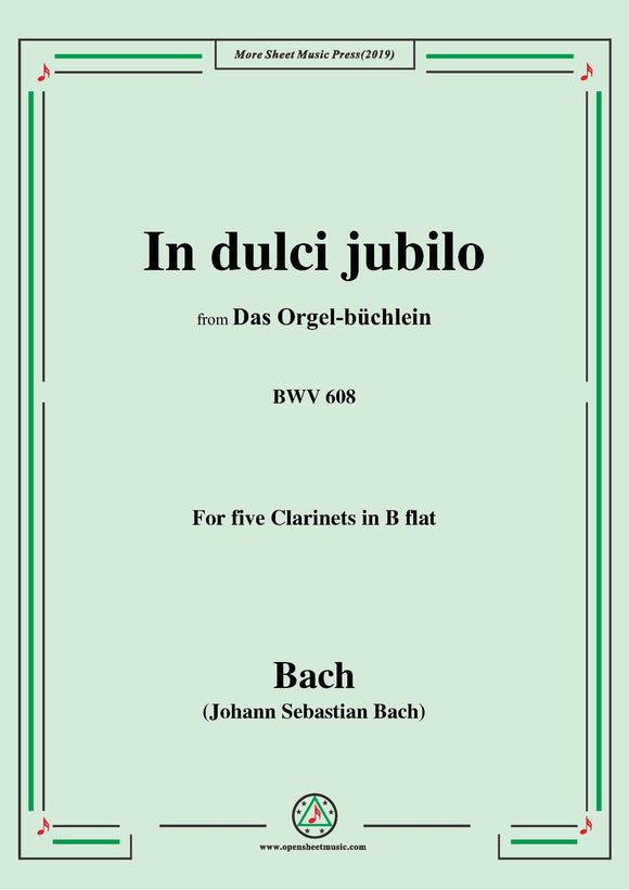 Bach,J.S.-In dulci jubilo,BWV 608,from 'Das Orgel-büchlein',for five Clarinets
