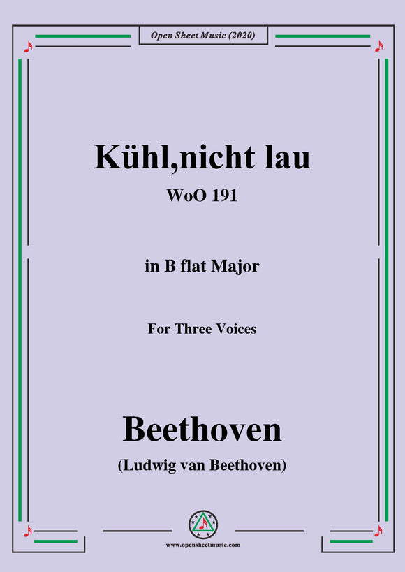 Beethoven-Kühl,nicht lau,WoO 191,in B flat Major,for Three Voices