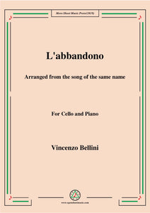 Bellini-L'abbandono,for Cello and Piano
